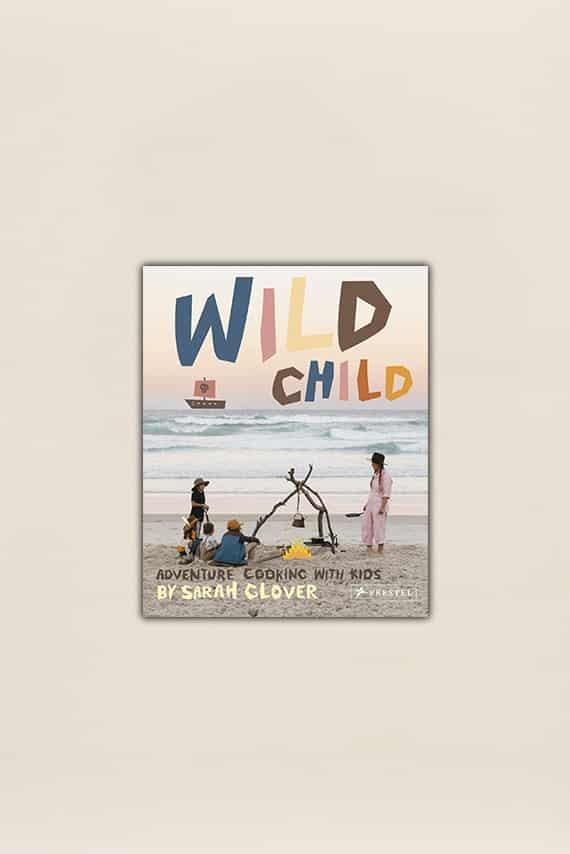 Livre Wild Child: Adventure Cooking with Kids